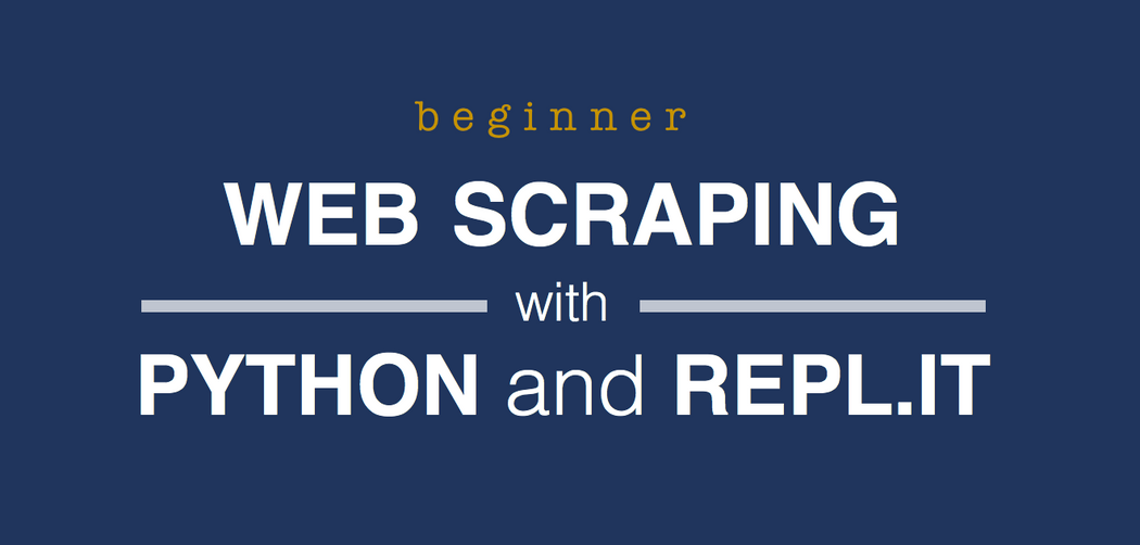 Beginner web scraping with Python and Repl it | Codementor