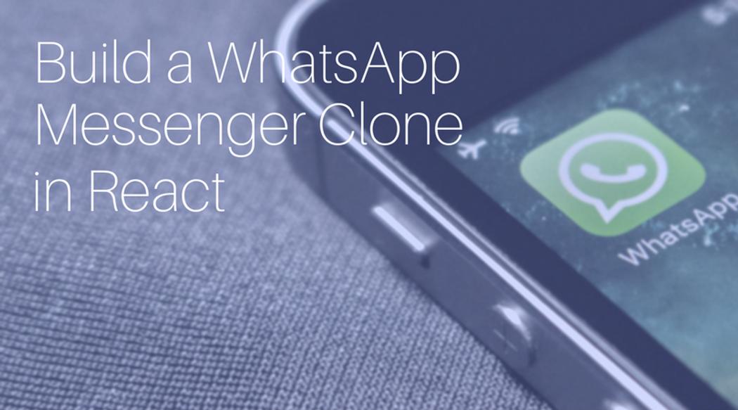 Build a WhatsApp Messenger Clone in React (Part 1) | Codementor