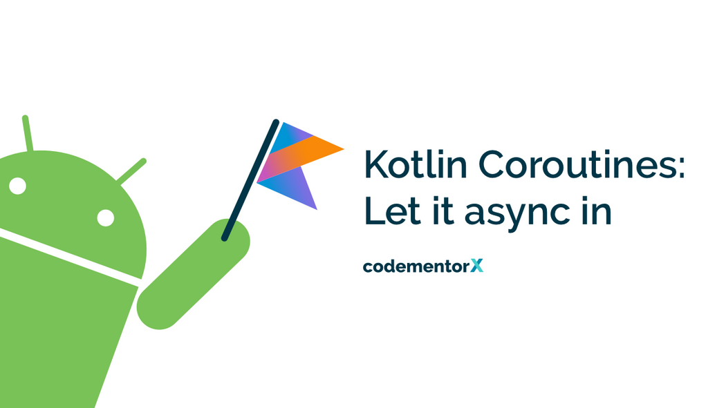 Kotlin Coroutines: Let it async in
