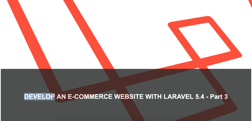Develop an E-Commerce Website With Laravel 5 4 - Part 3 | Codementor