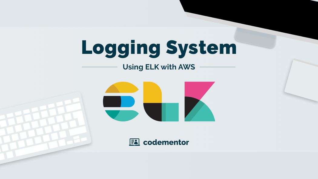 Building a logging system using the ELK stack (Elasticsearch