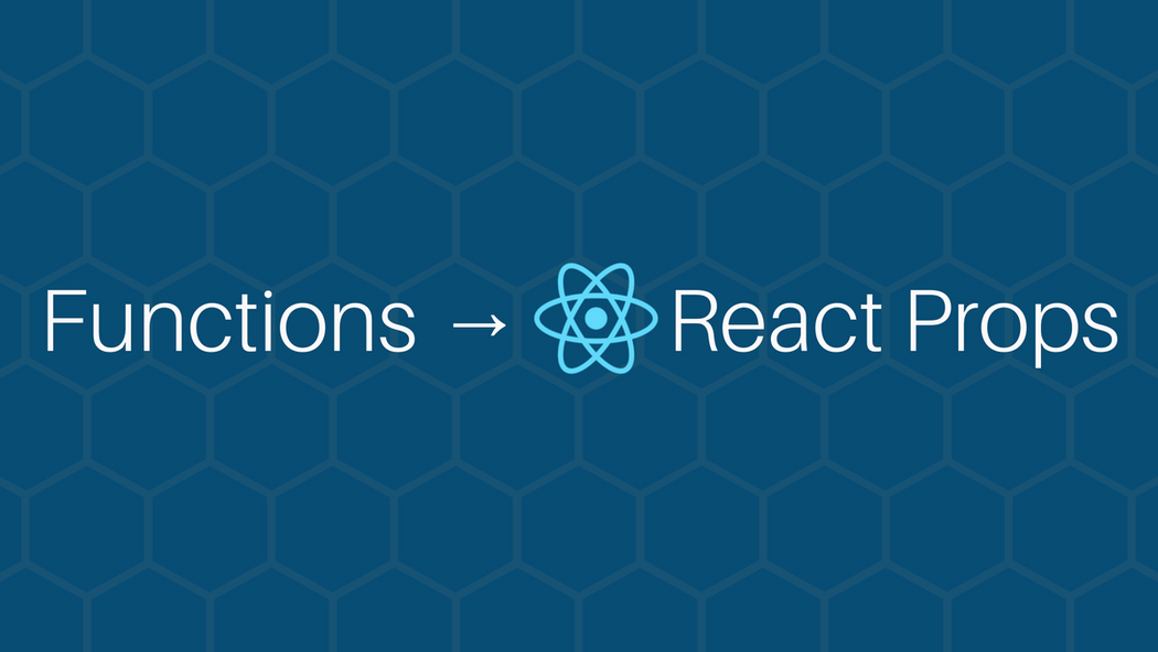 Passing Functions as React Props | Codementor