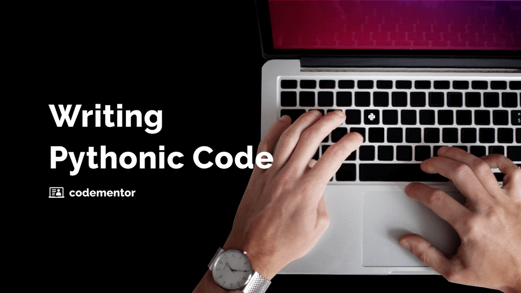 Pythonic Code: Best Practices to Make Your Python More Readable