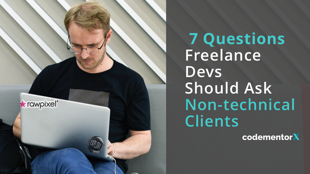 7 Questions Freelance Developers Should Ask Non-technical