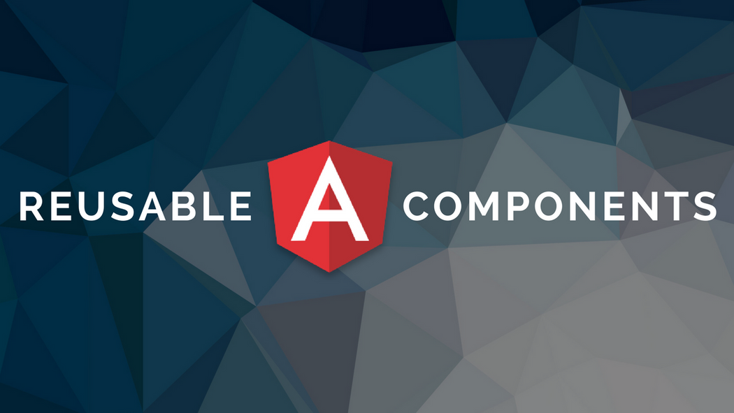 Guide to Building Reusable Components in Angular 2 | Codementor
