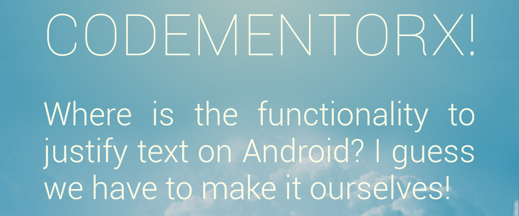 One TextView to Rule Them All: Justifying Text on Android