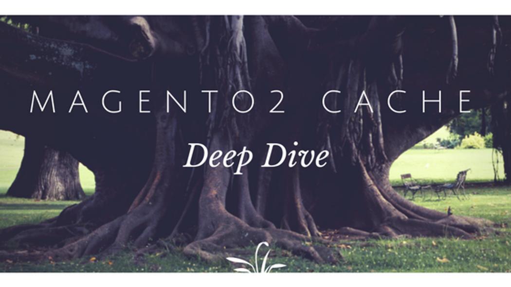 Magento 2 Cache Deep Dive | Codementor