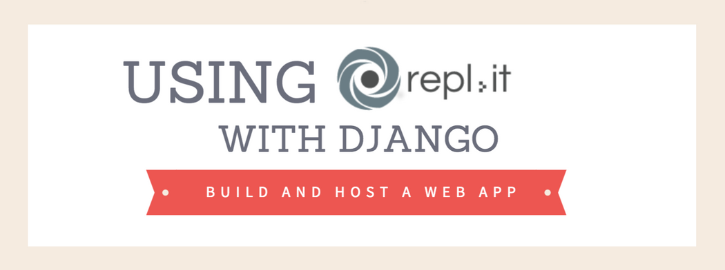 Creating and hosting a basic web application with Django and Repl it