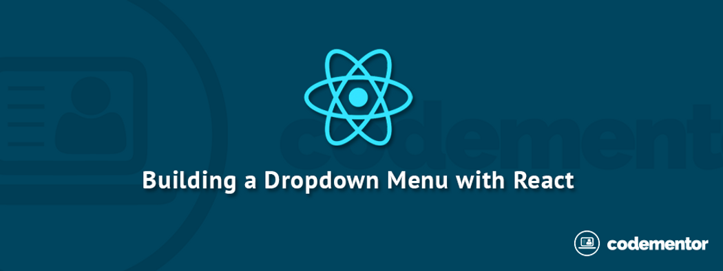Create a Dropdown using React JS, Font Awesome and LESS CSS | Codementor