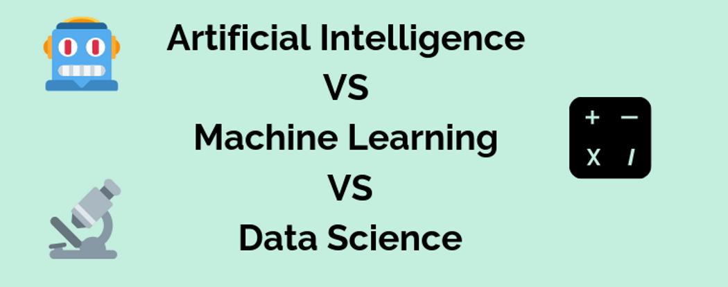 Artificial Intelligence VS Machine Learning VS Data Science