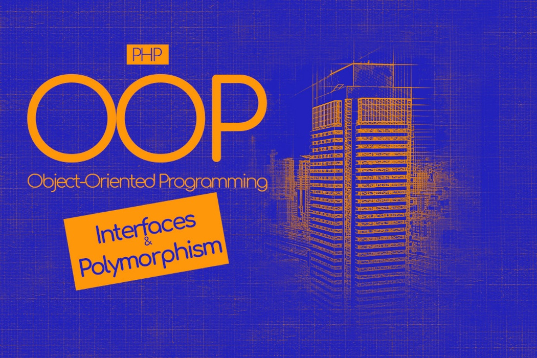 Interfaces and Polymorphism in PHP   Codementor