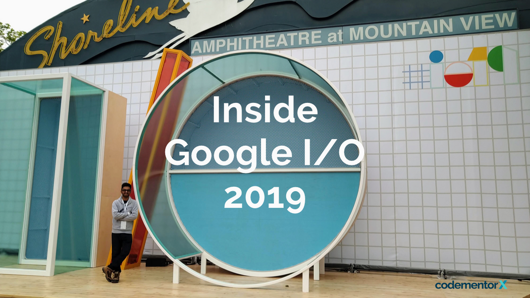 Recapping Google I/O 2019 In 7 Minutes