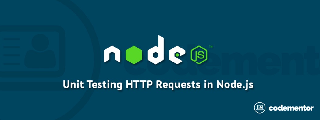 How to unit test NodeJS HTTP requests? | Codementor