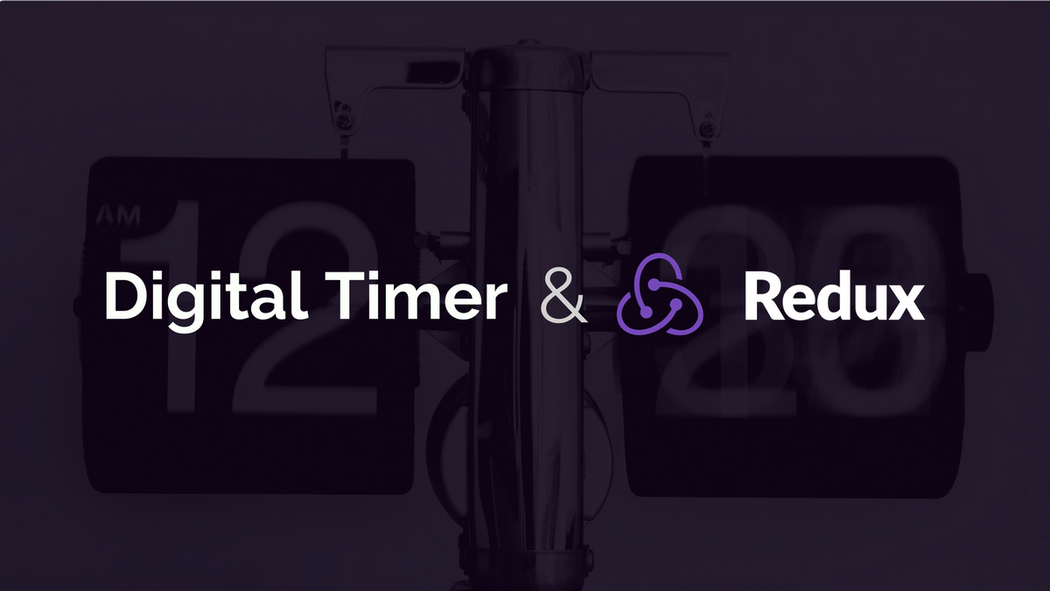 Building a Digital Timer with Redux | Codementor