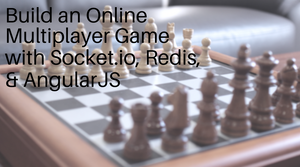 Build an Online Multiplayer Game with Socket.io, Redis, & AngularJS