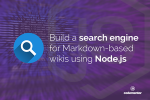 Build Your Own Node.js Search Engine for Github Wikis