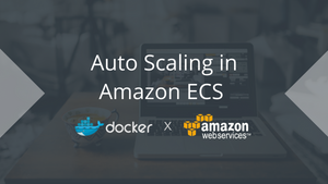 AWS Tutorial: Auto Scaling Docker Containers in Amazon ECS
