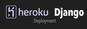 How to Deploy a Django App on Heroku Easily
