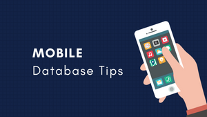 Tips on Mobile Development Database