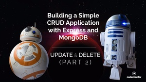 Building a Simple CRUD Application with Express and MongoDB (Part 2)