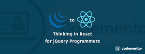 Thinking in React for jQuery Programmers