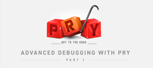 Advanced Debugging with Pry
