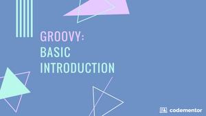 Groovy: Basic Introduction