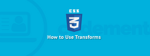 Using Transforms In CSS3