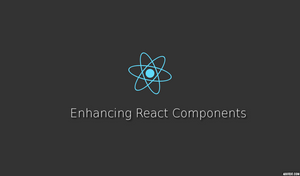Enhancing React Components: Inheritance & Composition
