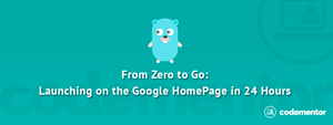 From Zero to Go: Launching on the Google Homepage in 24 hours