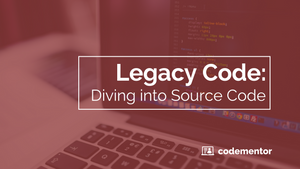 Legacy Code: Diving into Source Code