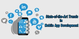 State-of-the-Art Trends in Mobile App Development