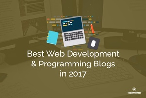 Best Web Development & Programming Blogs for 2017