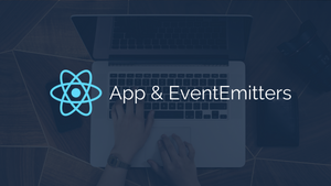 Build Simple React Apps Using EventEmitters