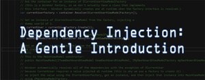 Dependency Injection:  A Gentle Introduction