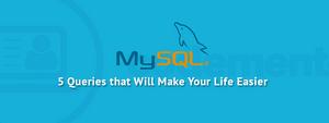 5 MySQL Queries to Speed up Development