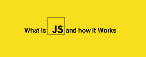What is JavaScript and How it works under the hood