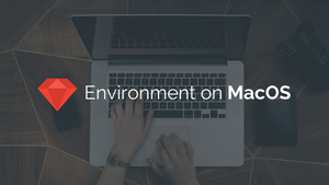 3 Steps to Set up a Ruby Environment on macOS