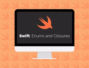 Learn Swift: Enums and Closures