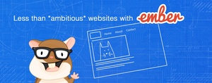 Less than *ambitious* websites with Ember.js