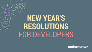 New Year's Resolutions to Inspire You to Become a Better Developer