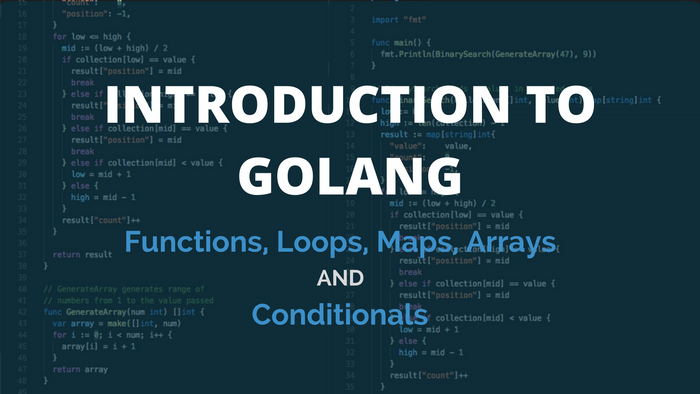 introduction to golang functions loops maps arrays and