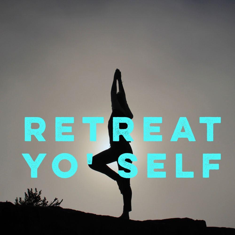 Retreat Yo' Self