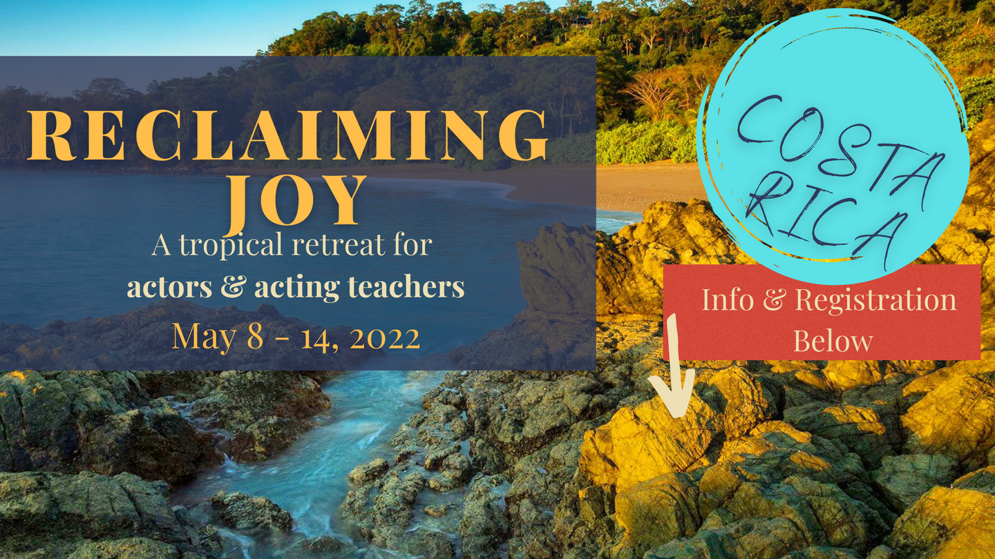 Reclaiming Joy: A Tropical Retreat for Actors & Teachers of Acting