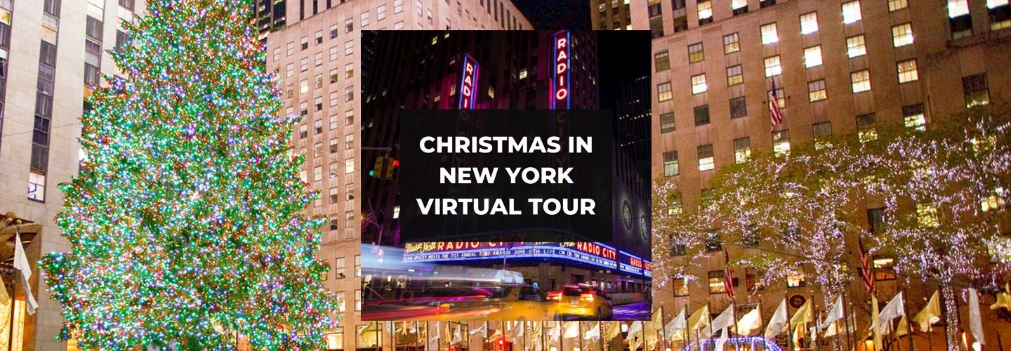 Christmas in New York Virtual Tour -Dec 23