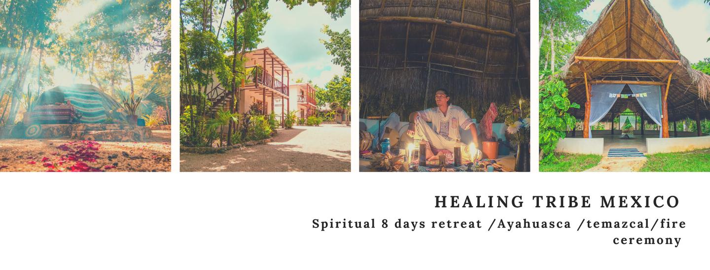 THE HEALING TRIBE MEXICO AYAHUASCA RETREAT