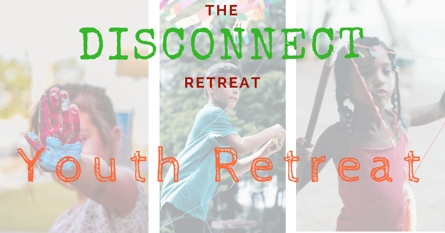 The Disconnect Retreat | Youth Retreat | Mindfulness + Exploration