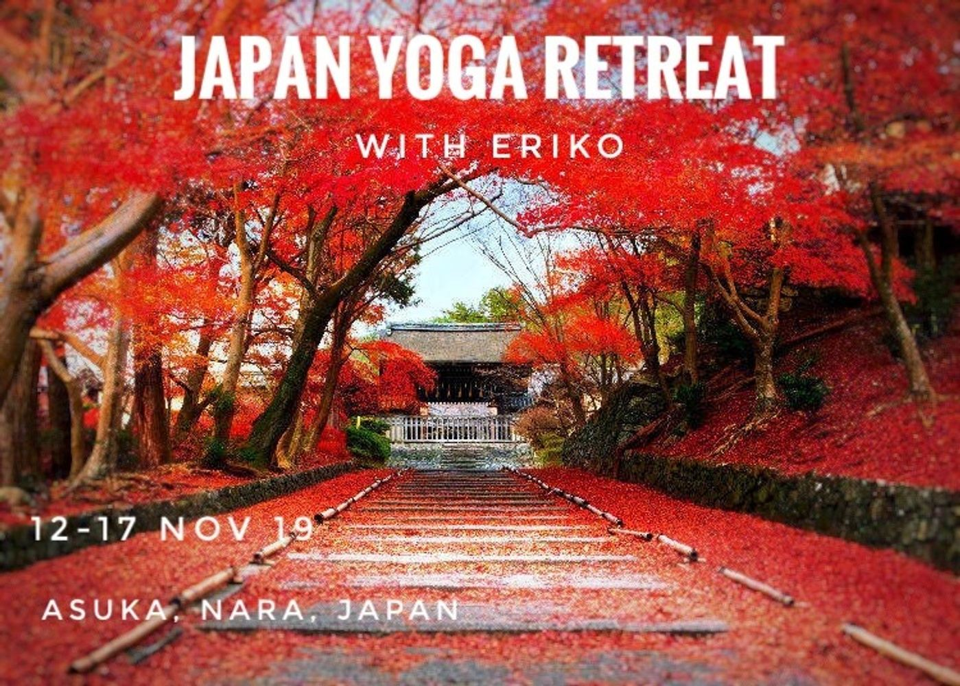 6 Days Japan Yoga Meditation Retreat with Eriko in Asuka, Nara