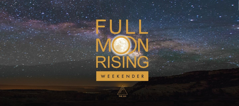 Full Moon Rising Weekender