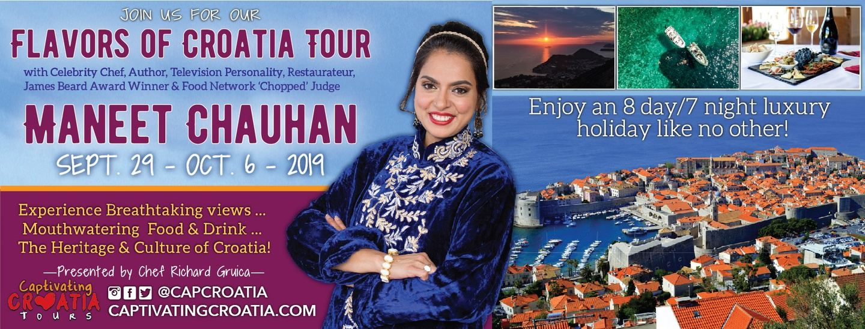 Chef Maneet Chauhan's Flavors of Croatia Culinary Tour